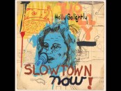 Holly Golightly: Slowtown Now!